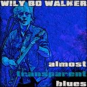 Almost Transparent Blues von Wily Bo Walker