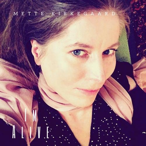 I'm Alive by Mette Kirkegaard