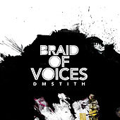 Braid of Voices by DM Stith