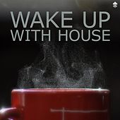Wake Up With House von Various Artists