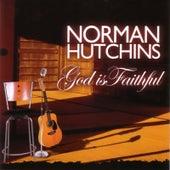 God is Faithful von Norman Hutchins