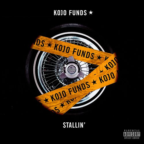 Stallin' de Kojo Funds
