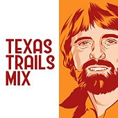 Texas Trails Mix by Various Artists