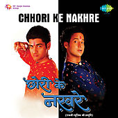 Chhori Ke Nakhre by Various Artists