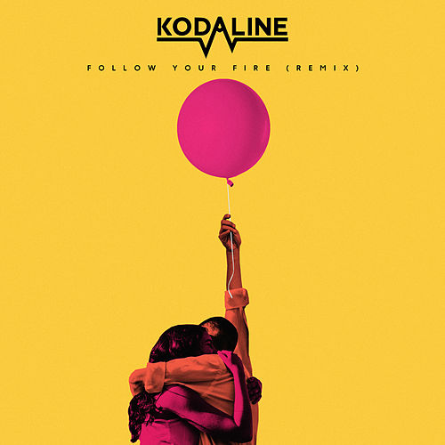 Follow Your Fire (Syn Cole Remix) by Kodaline