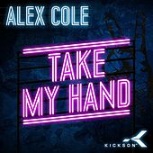 Take My Hand de Alex Cole
