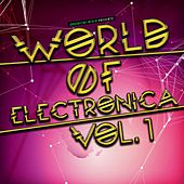 World of Electronica, Vol. 1 by Various Artists