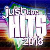 Just the Hits 2018 by Various Artists