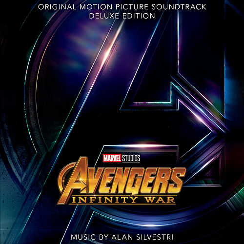 Avengers: Infinity War (Original Motion Picture Soundtrack / Deluxe Edition) by Alan Silvestri