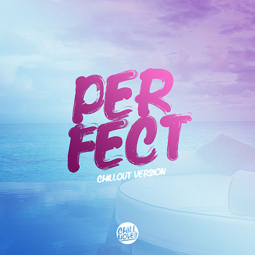 Perfect (Chill Out Version) de Lady Tanaka
