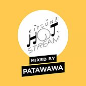 Kitsuné Hot Stream Mixed by Patawawa de Patawawa