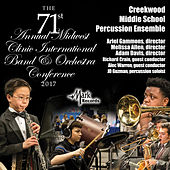 2017 Midwest Clinic: Creekwood Middle School Percussion Ensemble (Live) by Various Artists