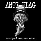 Their System Doesn't Work for You (Re-Mastered) von Anti-Flag