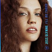 I'll Be There by Jess Glynne