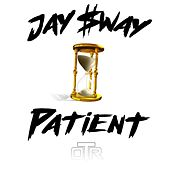 Patient by Jay $way