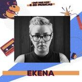 Chá das 4:00 e 20 Músicas: Ekena de Amanda Ramalho