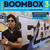 Soul Jazz Records Presents BOOMBOX 3: Early Independent Hip Hop, Electro And Disco Rap 1979-83 van Various Artists