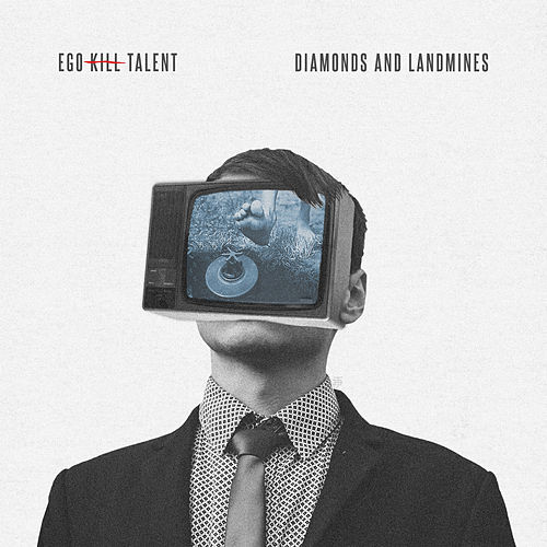 Diamonds and Landmines by Ego Kill Talent