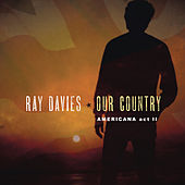 Our Country: Americana Act 2 by Ray Davies
