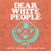 Dear White People Soundrack Season 2 (A Netflix Original Series Soundtrack) van Various Artists