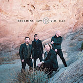 You Can by Building 429