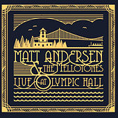 Live At Olympic Hall by Matt Andersen and The Mellotones