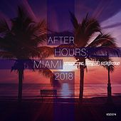 After Hours Miami 2018 by Various Artists