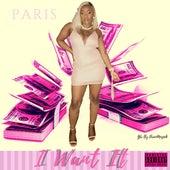 I Want It by Paris