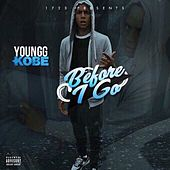 Before I Go von Youngg Kobe