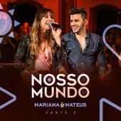 Nosso Mundo, Pt. 2 de Mariana & Mateus