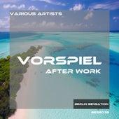 Vorspiel After Work by Various Artists