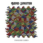 Foolish Games de Bend Sinister