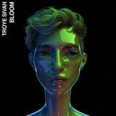 Bloom by Troye Sivan