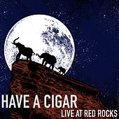 Have a Cigar (Live at Red Rocks) by Elephant Revival