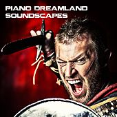 Piano Dreamland Soundscapes by Bobby Cole