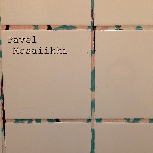 Mosaiikkia by Pavel