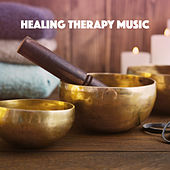 Healing Therapy Music von Various Artists