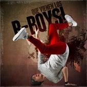 Que vienen los B-Boys! von Various Artists