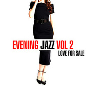 Evening Jazz - Love For Sale, Vol. 2 by Various Artists