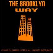The Brooklyn Way by DJ Shark Hitter