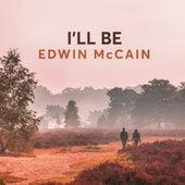 I'll Be by Edwin McCain