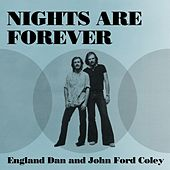 Nights Are Forever von England Dan & John Ford Coley