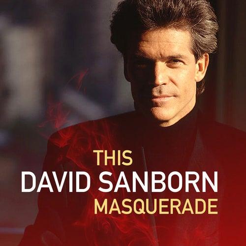 This Masquerade by David Sanborn
