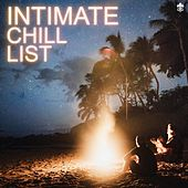 Intimate Chill List by Various Artists