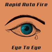 Eye To Eye von Rapid Audio Fire