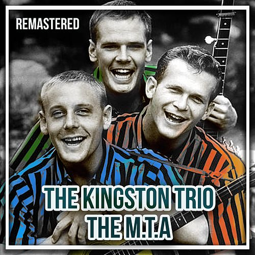 The M.T.A by The Kingston Trio