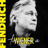Für immer a Wiener - live & akustisch von Rainhard Fendrich