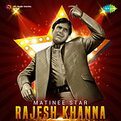 Matinee Star Rajesh Khanna by Various Artists