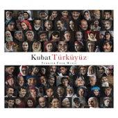 Türküyüz (Turkish Folk Music) von Kubat