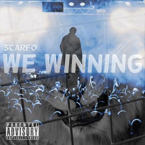 We Winning by Scarfo